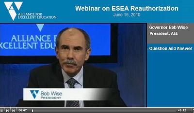 Gov. Bob Wise ESEA Webinar 06.15.10