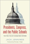 Jack Jennings' Book: Presidents, Congress, and the Public Schools